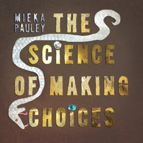Mieka Pauley Science of Making Choices cover art