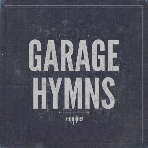 Empires-Garage Hymns cover art