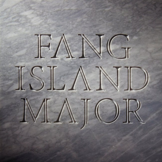 Fang Island Major cover art