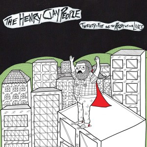 The Henry Clay People - Twenty-five for the Rest of Our Lives