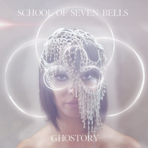 School of Seven Bells - Ghoststory cover art