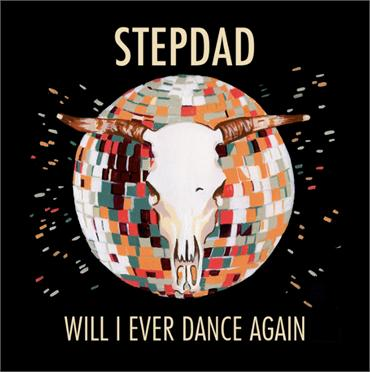 Stepdad - Will I Ever Dance Again Art