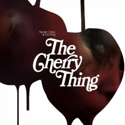 Neneh Cherry and the Thing The Cherry Thing cover art