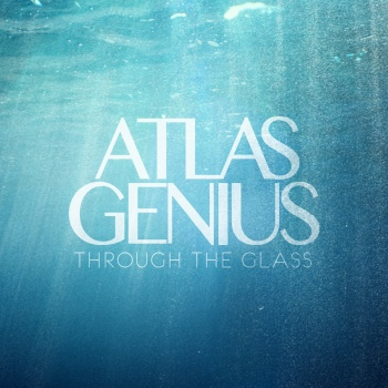 Atlas Genius Through The Glass cover