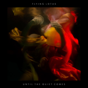 Flying Lotus Until The Quiet Comes cover