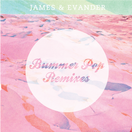 James & Evander Bummer Pop Remixes cover