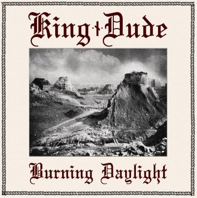 King Dude Burning Daylight cover