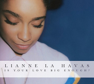 Lianne La Havas Is Your Love Big Enough