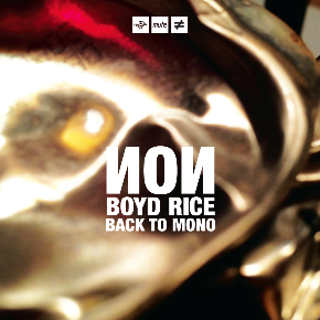 Boyd Rice : NON Back To Mono