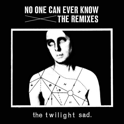 The Twilight Sad No One Can Ever Know The Remixes