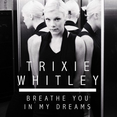 Trixie Whitley Breathe You In My Dreams
