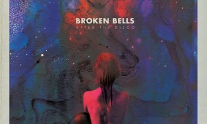 Broken Bells After the Disco