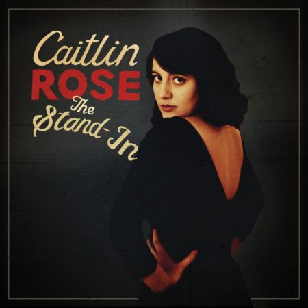 Caitlin Rose The Stand In