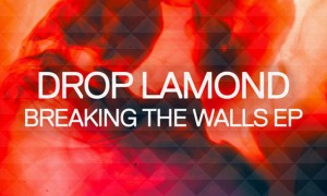 Drop Lamond Breaking the Walls