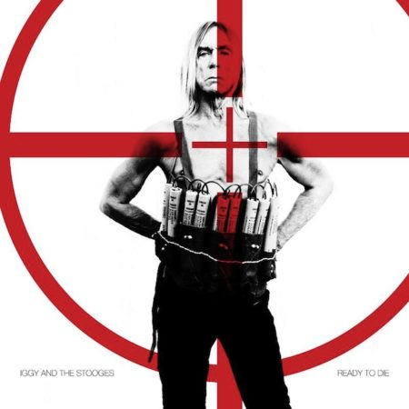 Iggy and the Stooges Ready to Die