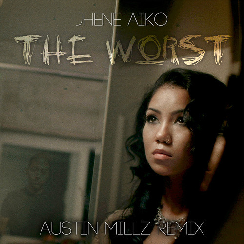 Jhene Aiko - The Worst (Austin Millz Remix)