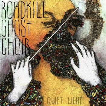 Roadkill Ghost Choir Quiet Light