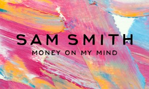 Sam Smith Money on my Mind