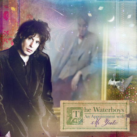 The Waterboys An Appointment with Mr. Yeats