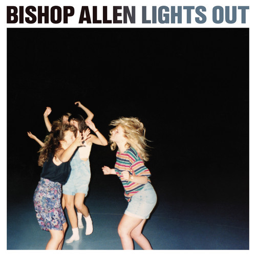 http://www.earbuddy.net/wp-content/uploads/bishop-allen-lights-out.jpg