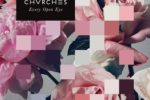 CHVRCHES – Every Open Eye Review
