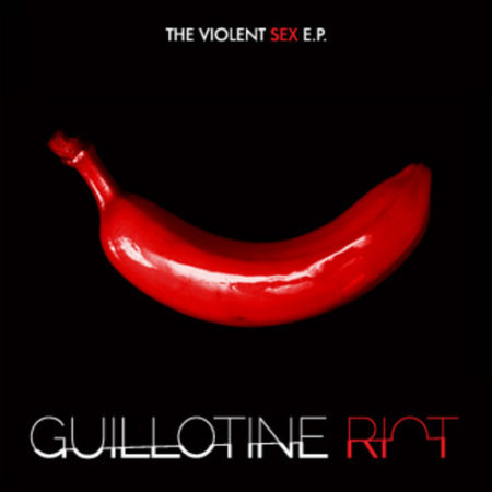 guillotine riot the violent sex ep