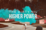 The Dirty Nil – Higher Power Review