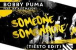 Bobby Puma – Someone Somewhere (Tiësto Edit) [OUT NOW]